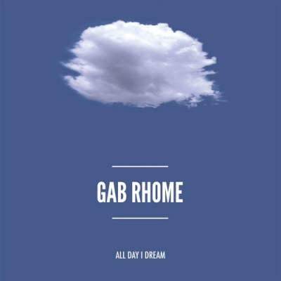 Gab Rhome - All Day I Dream 2015